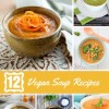 Tweleve Delicious Vegan Soup Recipes