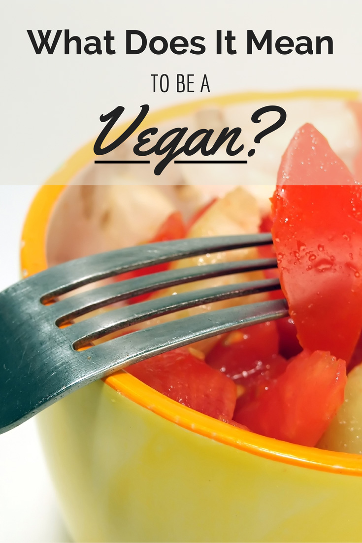 What Does it Mean to be Vegan?